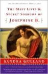 The Many Lives and Secret Sorrows of Josephine B. - Sandra Gulland