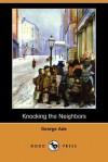 Knocking the Neighbors (Dodo Press) - George Ade