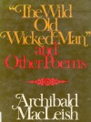 The Wild Old Wicked Man and Other Poems - Archibald MacLeish