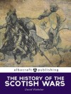 The History of the Scottish Wars - David Webster