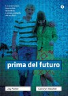 Prima del futuro (Y) (Italian Edition) - Jay Asher, M. Rossari