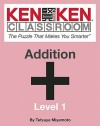 KenKen Classroom: Addition: The Puzzle That Makes You Smarter - Tetsuya Miyamoto
