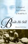 Beside Me Still: A Memoir of Love and Loss in World War II - Elizabeth R.P. Shaw