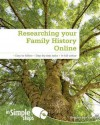 Researching Your Family History Online in Simple Steps. by Heather Morris - Heather Morris