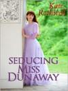 Seducing Miss Dunaway - Kate Rothwell