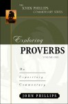 Exploring Proverbs, Volume 1 - John Phillips