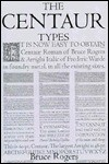 Centaur Types - Bruce Rogers, Bruce Rogerss