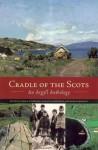 Cradle of the Scots: An Argyll Anthology - Ronald Renton