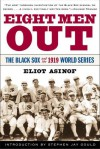 Eight Men Out: The Black Sox and the 1919 World Series - Eliot Asinof, Stephen Jay Gould