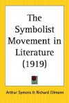 The Symbolist Movement in Literature - Arthur Symons, Richard Ellmann