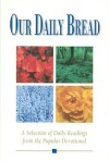Our Daily Bread: A Selection of Daily Readings from the Popular Devotional - Thomas Nelson Publishers