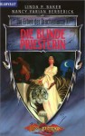 Die blinde Priesterin (Die Erben der Drachenlanze, #7) - Linda P. Baker, Nancy Varian Berberick, Imke Brodersen