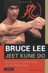 Jeet Kune Do: Bruce Lee's Commentaries on the Martial Way (Bruce Lee Library) - Bruce Lee, John Little