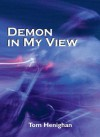 Demon in My View - Tom Henighan