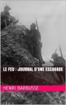 Le Feu : journal d'une escouade - Henri Barbusse
