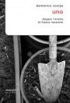 Uno. Doppio ritratto di Franco Lucentini - Domenico Scarpa