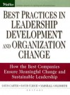 Best Practices in Leadership Development and Organization Change: How the Best Companies Ensure Meaningful Change and Sustainable Leadership - Louis Carter, Dave Ulrich, Marshall Goldsmith