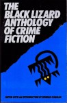 The Black Lizard Anthology of Crime Fiction - Ed Gorman, Loren D. Estleman, Bill Pronzini, Harry Whittington, William Campbell Gault, Robert J. Randisi, John Lutz, Jim Thompson, Harlan Ellison, Dennis Lynds, Max Allan Collins, Barbara Beman, Joe L. Hensley, James Reasoner, Robert Edmond Alter, Michael Seidman, Clark