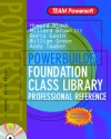 PowerBuilder Foundation Class Library Professional Reference [With *] - Howard Block, William Green