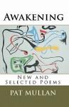 Awakening: New and Selected Poems - Pat Mullan