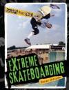 Extreme Skateboarding - Steven Otfinoski