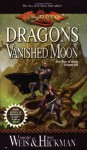 Dragons Of A Vanished Moon - Margaret Weis