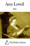 Works of Amy Lowell - Amy Lowell