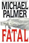 Fatal - Michael Palmer