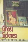 Ghost Sickness - Luis Alberto Urrea