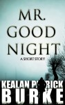 Mr. Goodnight - Kealan Patrick Burke