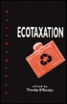 Ecotaxation - Timothy O'Riordan