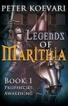 Prophecies Awakening (Legends of Marithia #1) - Koevari Peter Koevari