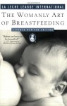 The Womanly Art of Breastfeeding - La Leche League International, Gwen Gotsch