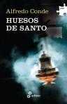 Huesos de Santo - Alfredo Conde