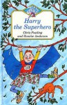 Harry The Superhero - Chris Powling, Scoular Anderson