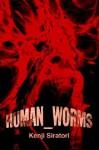 Human_worms - Kenji Siratori