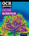 Gcse Gateway for OCR Science. Student Book - Gurinder Chadha, Simon Broadley, Sue Hocking, Mark Matthews, Jim Newall, Angela Saunders, Nigel Saunders