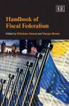 Handbook Of Fiscal Federalism - Ehtisham Ahmad, Giorgio Brosio