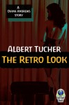 The Retro Look: A Diana Andrews Story - Albert Tucher