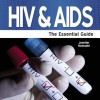HIV & AIDS - The Essential Guide - Jennifer Reinoehl