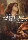 Die Schwestern von Sunneck - Martina Frey