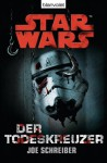 Star Wars Der Todeskreuzer (German Edition) - Joe Schreiber, Andreas Kasprzak