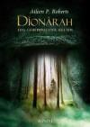 Dìonàrah – Das Geheimnis der Kelten - Aileen P. Roberts