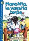 Manchita, la vaquita torpe (Buttercup, the Clumsy Cow), Level 1 (Lightning Readers (Spanish)) - Julia Moffat