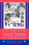 The New Deal And The Triumph Of Liberalism - Sidney M. Milkis