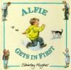 Alfie Gets in First (Alfie) - Shirley Hughes