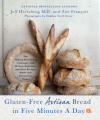 Gluten-Free Bread in Five Minutes a Day - Jeff Hertzberg, Zoë François