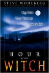 Hour of the Witch - Steve Wohlberg