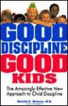 Good Discipline, Good Kids - Gerald E. Nelson