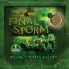 The Final Storm: The Door Within Trilogy - Book Three (Audio) - Wayne Thomas Batson